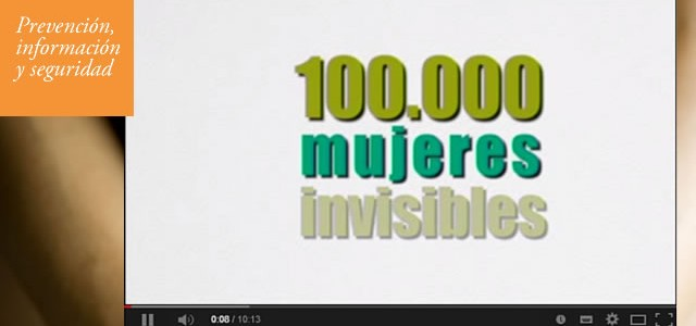 Video 100.000 mujeres invisibles